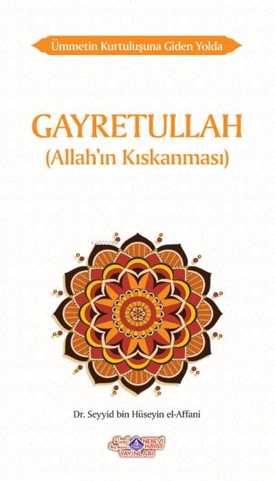 Ümmetin Kurtuluşuna Giden Yolda Gayretullah (Allah'In Kıskanması)