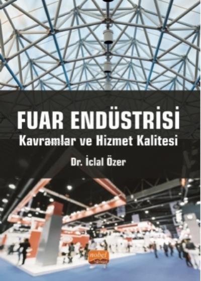 Fuar Endüstrisi - Kavramlar Ve Hizmet Kalitesi