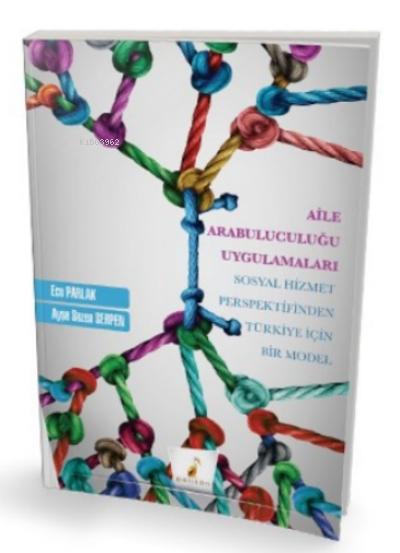 Aile Arabuluculuğu Uygulamaları Sosyal Hizmet Perspektifinden Türkiye Için Bir Model