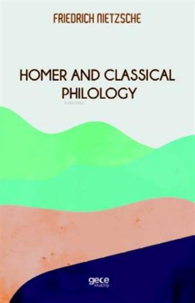 Homeros Ve Klasik Filoloji