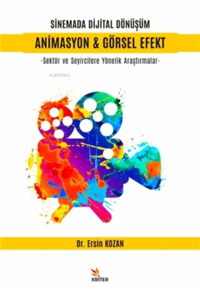 Sinemada Dijital Dönüşüm Animasyon Ve Görsel Efekt;Sektör Ve Seyircilere Yönelik Araştırmalar