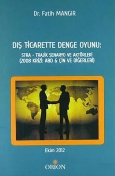 Dış Ticarette Denge Oyunu: Stra - Trajik Senaryo ve Aktörleri;(2008 Krizi: ABD ve ÇİN ve Diğerleri)