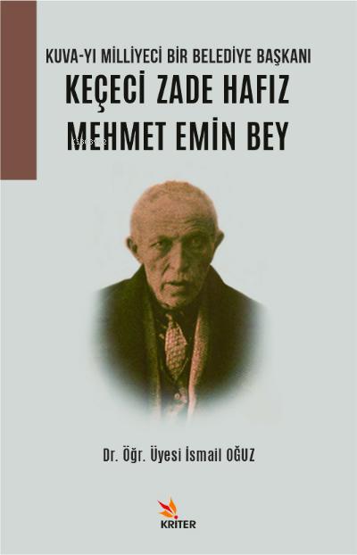 Kuva-yı Milliyeci Bir Belediye Başkanı: Keçeci Zade Hafız Mehmet Emin Bey