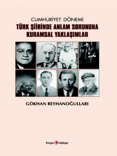 Cumhuriyet Dönemi Türk Şiirinde Anlam Sorununa Kuramsal Yaklaşımlar