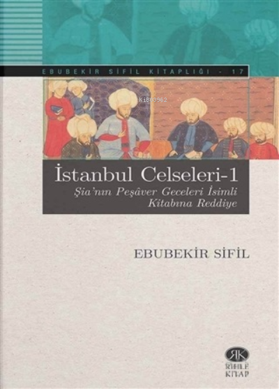 İstanbul Celseleri - 1 Şia'nın Peşaver Geceleri İsimli Kitabına Reddiye
