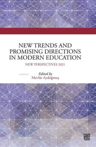 New Trends and Promising Directions in Modern Education;New Perspectives 2021