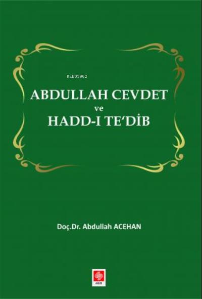 Abdullah Cevdet ve Hadd-ı Te'dib