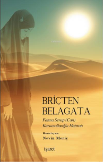 Briçten Belagata;Fatma Serap (Can) Karamollaoğlu Hatıratı
