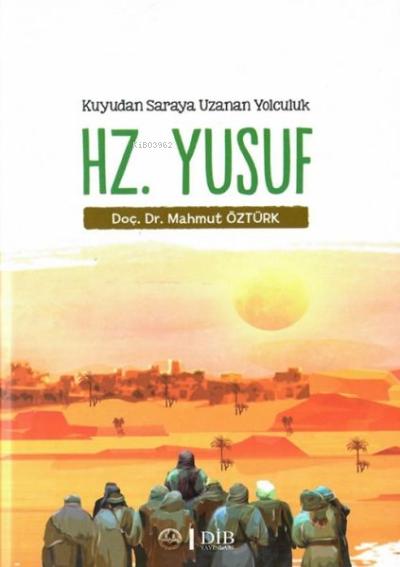 Hz. Yusuf - Kuyudan Saraya Uzanan Yolculuk