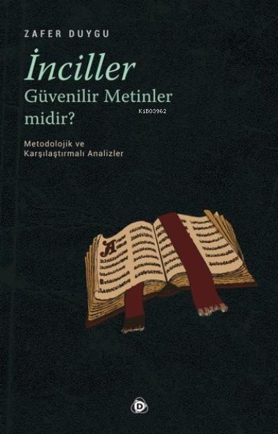 İnciller Güvenilir Metinler Midir ?;Metodolojik ve Karşılaştırmalı Analizler