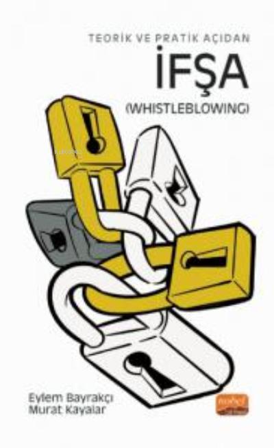 Teorik ve Pratik Açıdan İfşa ( Whistleblowing )