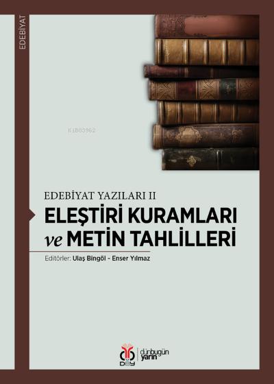 Eleştiri Kuramları ve Metin Tahlilleri;Edebiyat Yazıları II