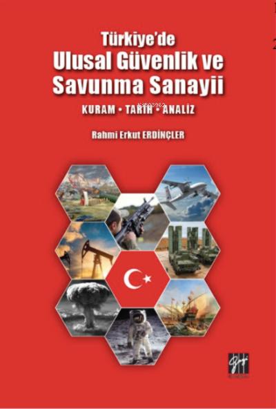Türkiye'de Ulusal Güvenlik ve Savunma Sanayii; - Kuram - Tarih - Analiz