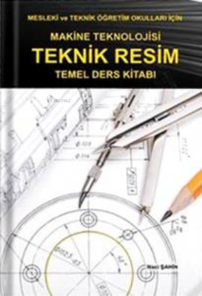Makine Teknolojisi Teknik Resim Temel Ders Kitabı