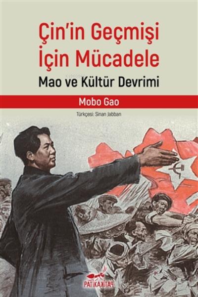 Çin'in Geçmişi İçin Mücadele;Mao Ve Kültür Devrimi