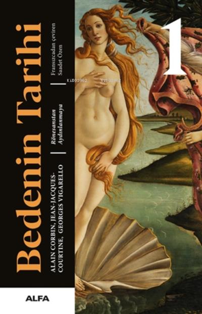 Bedenin Tarihi 1 ( Ciltli );Rönesanstan Aydınlanmaya