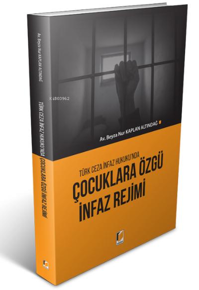 Türk Ceza İnfaz Hukuku'nda Çocuklara Özgü İnfaz Rejimi