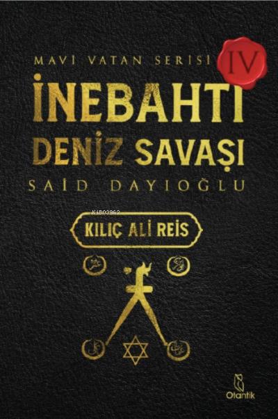İnebahtı Deniz Savaşı-Kılıç Ali Reis;Mavi Vatan Serisi