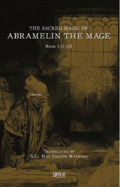 Büyücü Abramelin'in Kutsal Büyüsü;Kitap 1-2-3