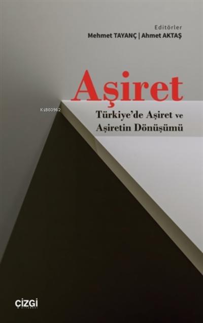 Aşiret;Türkiye'de Aşiret Ve Aşiretin Dönüşümü