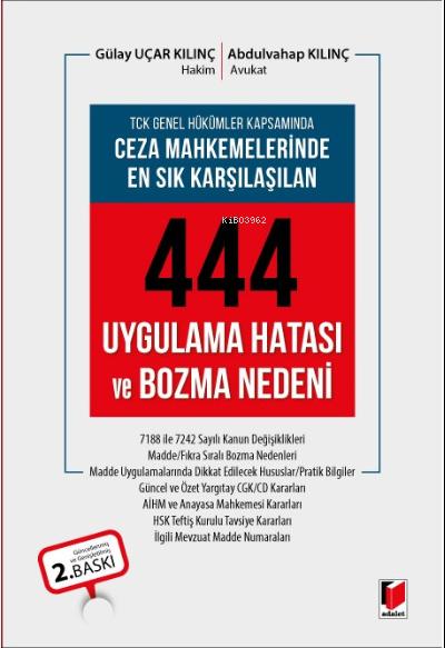 TCK Genel Hükümleri Kapsamında Ceza Mahkemelerinde En Sık Karşılaşılan 444 Uygulama Hatası ve Bozma Nedeni