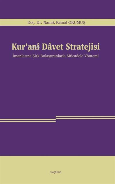Kur'anî Davet Stratejisi;İmanlarına Şirk Bulaştıranlarla Mücadele Yöntemi