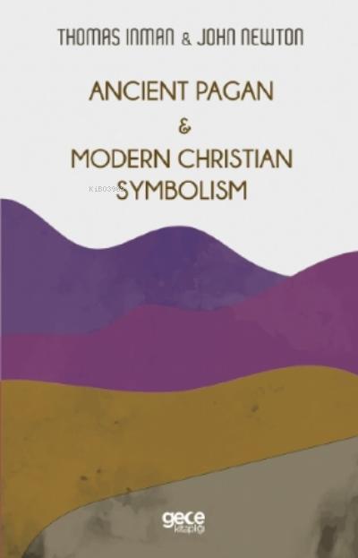 Ancient Pagan - Modern Christian Symbolism