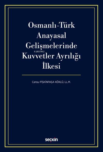 Osmanlı-Türk Anayasal Gelişmelerinde Kuvvetler Ayrılığı İlkesi