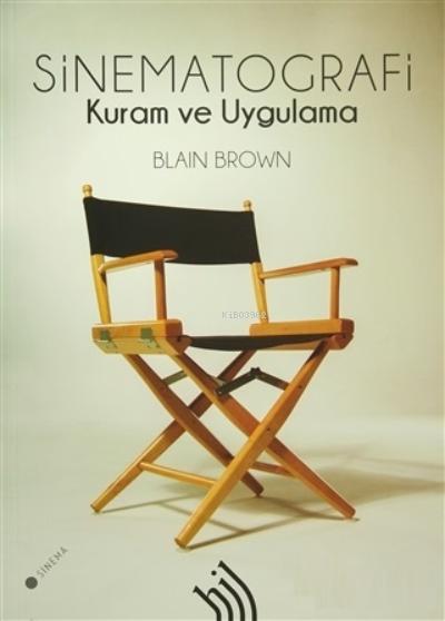 Sinematografi (Ciltli) ;Kuram ve Uygulama