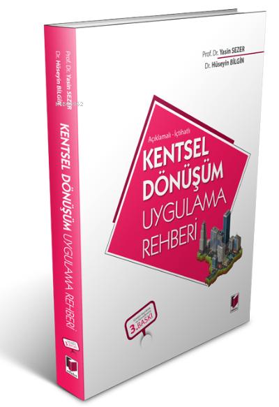 Kentsel Dönüşüm Uygulama Rehberi;Açıklamalı - İçtihatlı