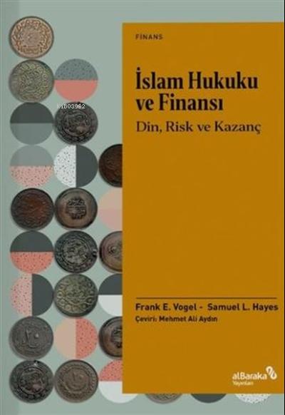 İslam Hukuku ve Finansı;Din, Risk Ve Kazanç