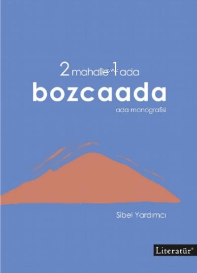 2 Mahalle 1 Ada Bozcaada;Ada Monografisi
