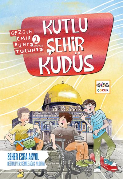 Kutlu Şehir Kudüs ;Gezgin Emir Dünya Turunda 2