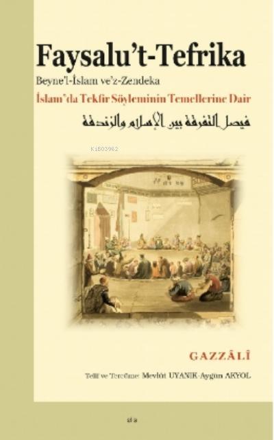 Faysalu't-Tefrika;İslam'da Tekfir Söyleminin Temellerine Dair