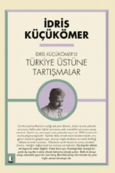 İdris Küçük Ömer'le Türkiye Üzerine Tartışmalar