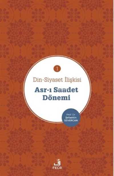 Asr-ı Saadet Dönemi - Din-Siyaset İlişkisi 1