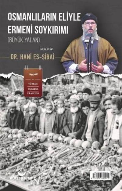 Osmanlıların Eliyle Ermeni Soykırımı ( Büyük Yalan )