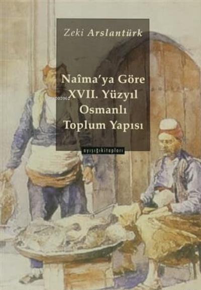 Naima'ya Göre 17. Yüzyıl Osmanlı Toplum Yapısı