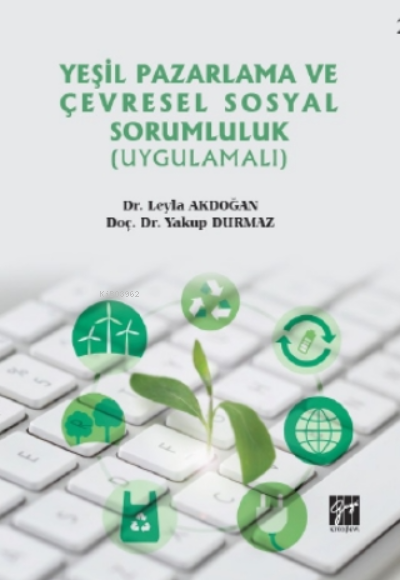 Yeşil Pazarlama ve Çevresel Sosyal Sorumluluk (Uygulamalı)