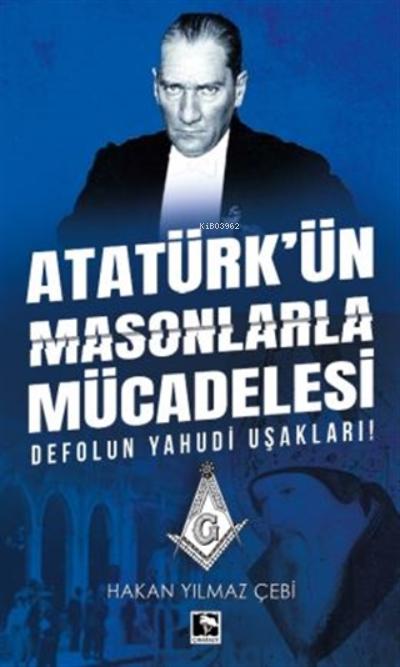 Atatürk'ün Masonlarla Mücadelesi;Defolun Yahudi Uşakları!