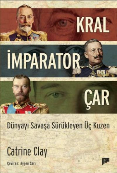 Kral, İmparator, Çar;Dünyayı Savaşa Sürükleyen Üç Kuzen