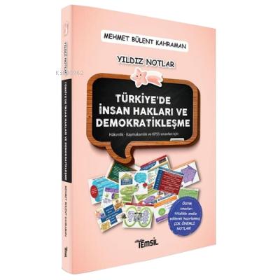 Türkiye'de İnsan Hakları ve Demokratikleşme;Yıldız Notlar - Hakimlik-Kaymakamlık ve KPSS Sınavları İçin