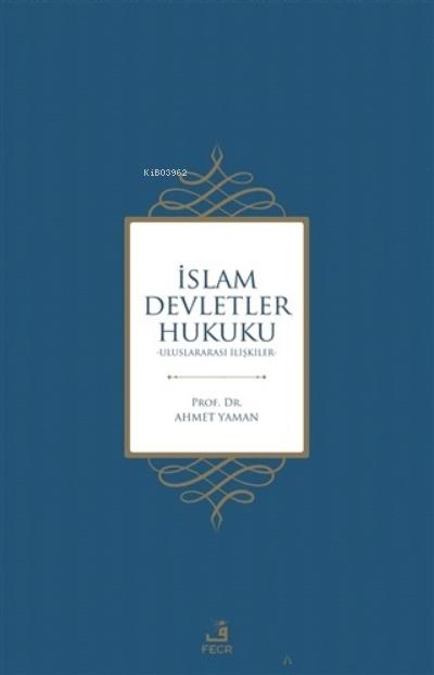 İslam Devletler Hukuku;Uluslararası İlişkiler