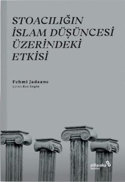 Stoacılığın İslam Düşüncesi Üzerindeki Etkisi