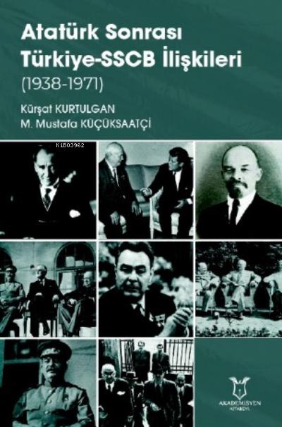 Atatürk Sonrası Türkiye-SSCB İlişkileri (1938-1971)