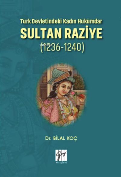 Türk Devletindeki Kadın Hükümdar Sultan Raziye (1236-1240)