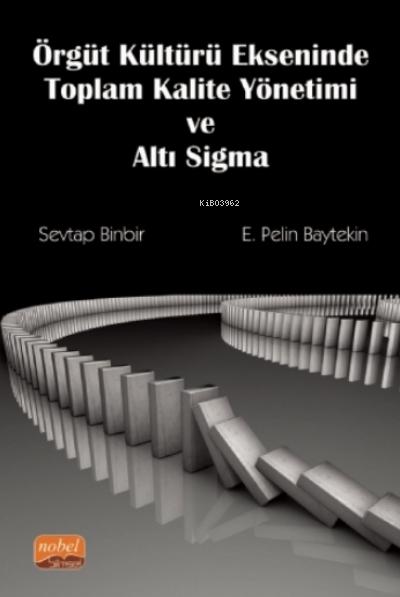 Örgüt Kültürü Ekseninde Toplam Kalite Yönetimi Ve Altı Sigma