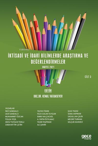 İktisadi Ve İdari Bilimlerde Araştırma Ve Değerlendirmeler Mayıs 2021 Cilt 3