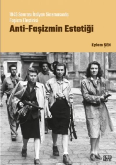 Anti - Faşizmin Estetiği;1945 Sonrası İtalyan Sinemasında Faşizm Eleştirisi