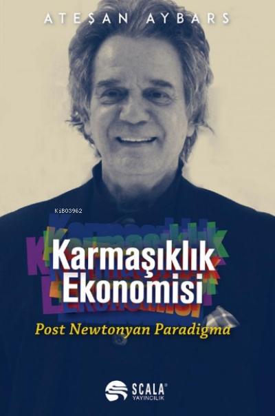 Karmaşıklık Ekonomisi;Post Newtonyan Paradigma